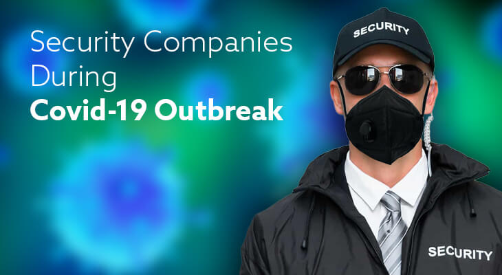 What Security Companies Are Doing During The COVID-19 Outbreak