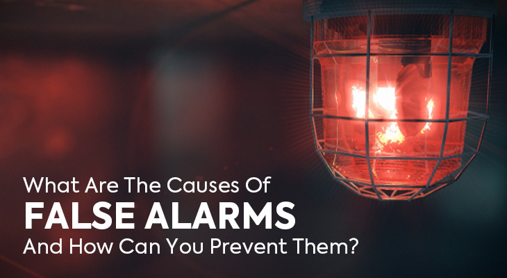 What Are The Causes Of False Alarms And How Can You Prevent Them?