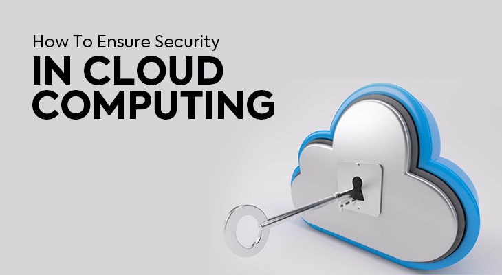 How To Ensure Security In Cloud Computing